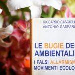 Le bugie degli ambientalisti – Gaspari e Cascioli